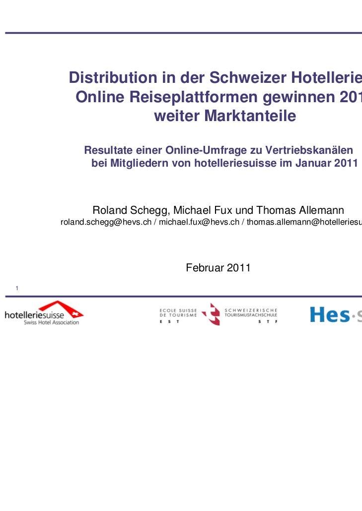 Distribution in der Schweizer Hotellerie:       Online Reiseplattformen gewinnen 2010                  weiter Marktanteile...