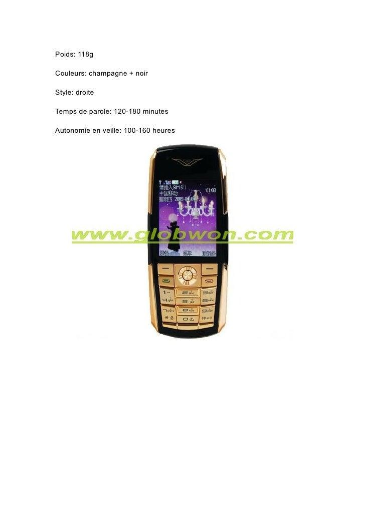 Poids: 118g  Couleurs: champagne + noir  Style: droite  Temps de parole: 120-180 minutes  Autonomie en veille: 100-160 heu...