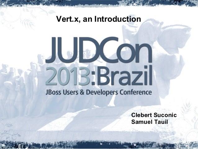 JUDCon Brazil 2013 - Vert.x an introduction