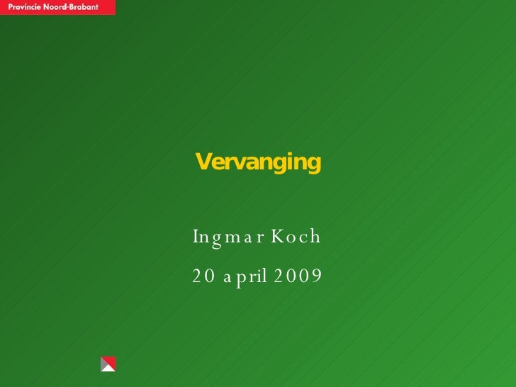 Vervanging Ingmar Koch 20 april 2009