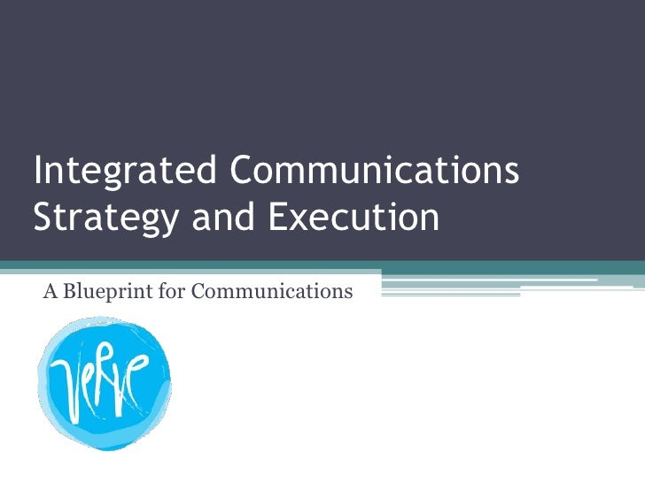Integrated Communications Strategy and Execution A Blueprint for Communications