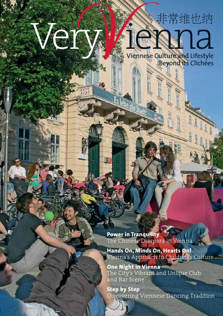V Very ienna Viennese Culture and Lifestyle                      Beyond its Clichées         Power in Tranquility     The ...