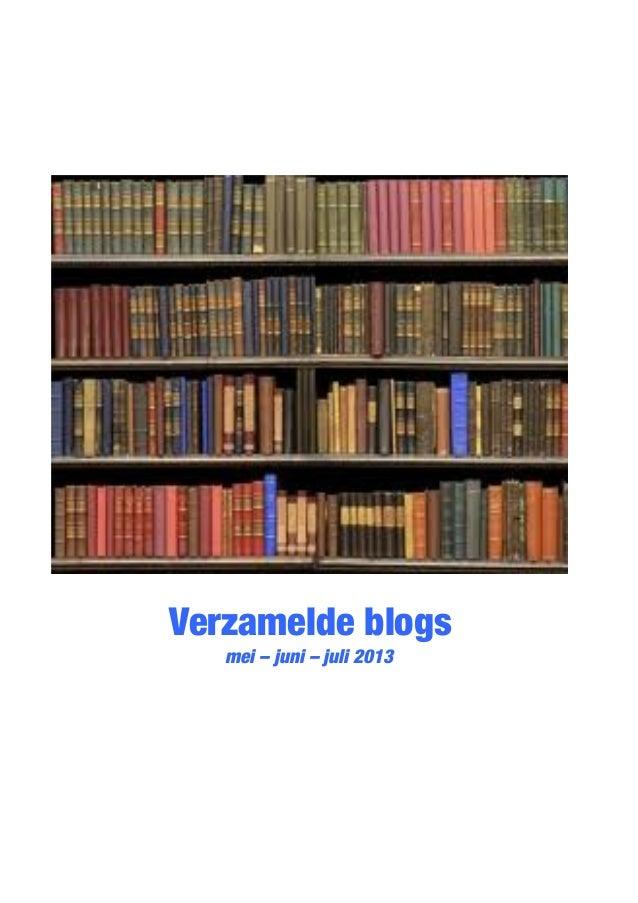 Verzamelde blogs mei juni-juli 2013