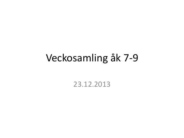 Veckosamling åk 7-9     23.12.2013