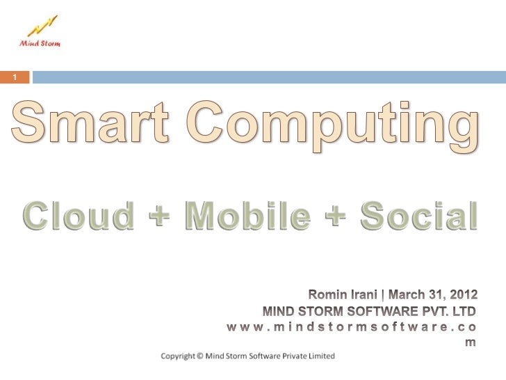 Smart Computing : Cloud + Mobile + Social