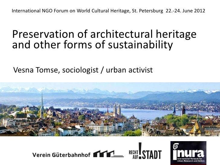 International NGO Forum on World Cultural Heritage, St. Petersburg 22.-24. June 2012Preservation of architectural heritage...