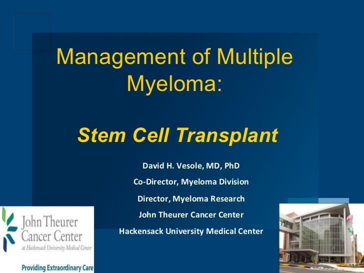 Management of Multiple                        Myeloma:                                 Stem Cell Transplant               ...