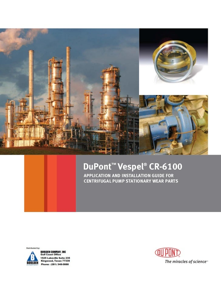 DuPont™ Vespel® CR-6100APPLICATION AND INSTALLATION GUIDE FORCENTRIFUGAL PUMP STATIONARY WEAR PARTS