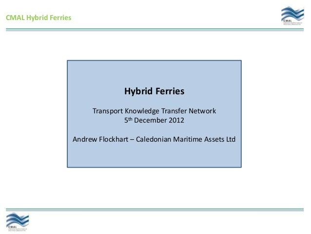 CMAL Hybrid Ferries                                     Hybrid Ferries                            Transport Knowledge Tran...