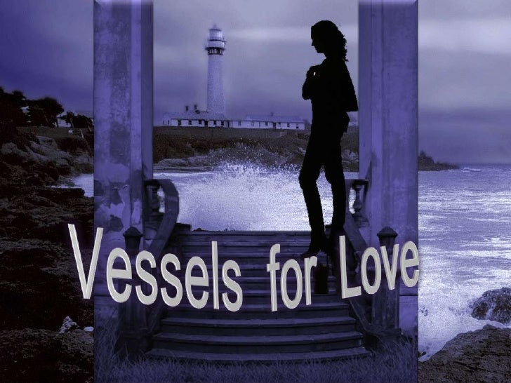 Vessels  for  Love<br />