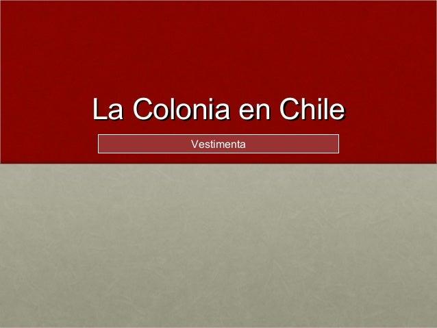 La Colonia en ChileLa Colonia en ChileVestimenta