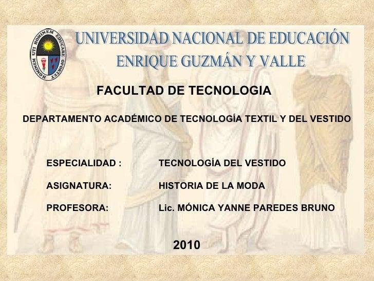 UNIVERSIDAD NACIONAL DE EDUCACIÓN ENRIQUE GUZMÁN Y VALLE FACULTAD DE TECNOLOGIA DEPARTAMENTO ACADÉMICO DE TECNOLOGÍA TEXTI...