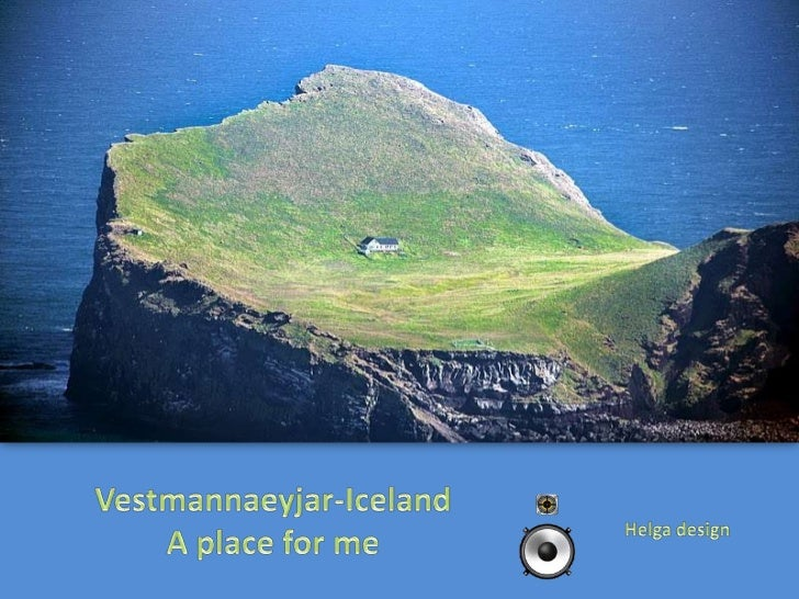 """""""Vestmannaeyjar (which is the name of the island and of the village on it) has about 4000 inhabitants and is best known fo..."""