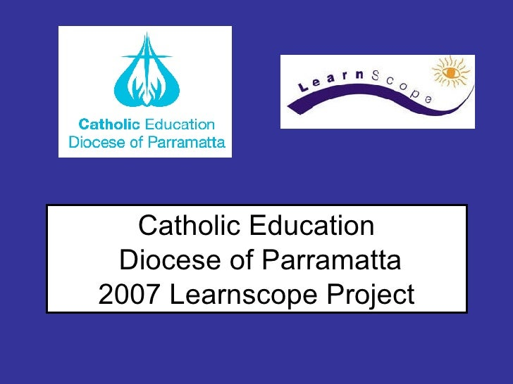 Catholic Education Diocese of Parramatta 2007 Learnscope Project