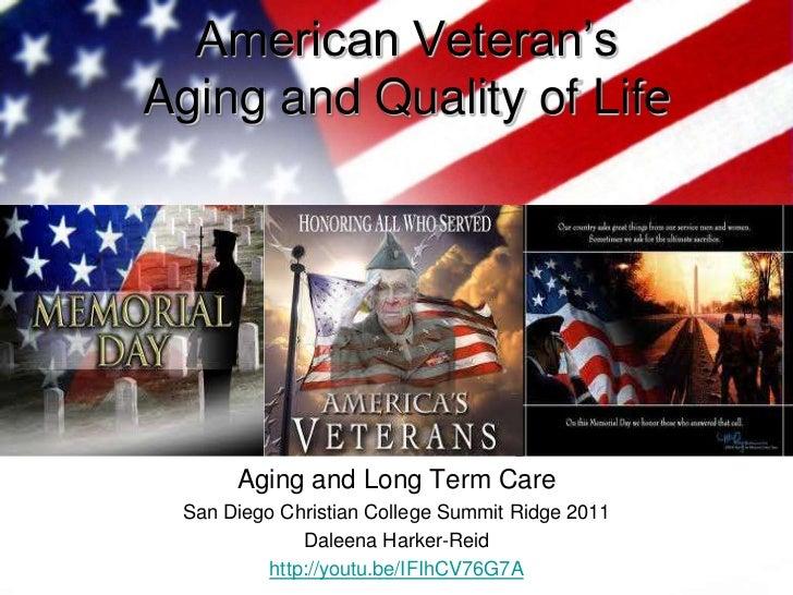American Veteran's Aging and Quality of Life<br />Aging and Long Term Care<br />San Diego Christian College Summit Ridge 2...