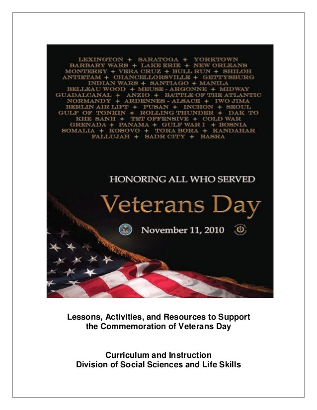Lessons, Activities, and Resources to Support the Commemoration of Veterans Day Curriculum and Instruction Division of Soc...