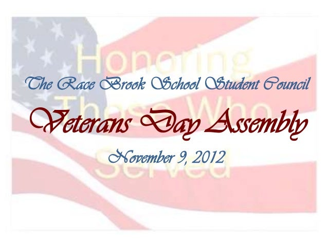 The Race Brook School Student CouncilVeterans Day Assembly          November 9, 2012