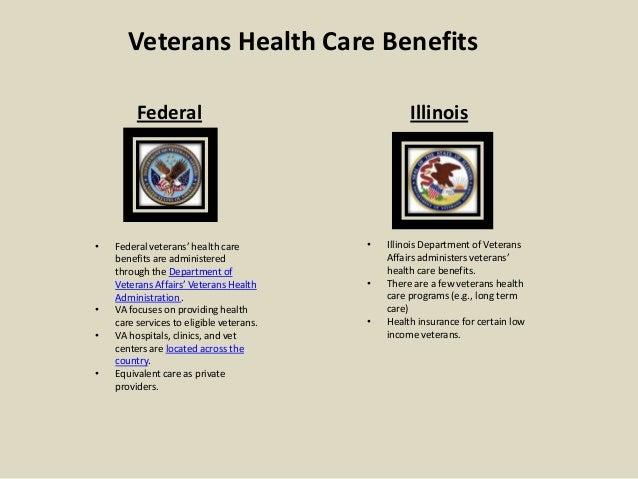 Veterans Health Care Benefits         Federal                                   Illinois•   Federal veterans' health care ...