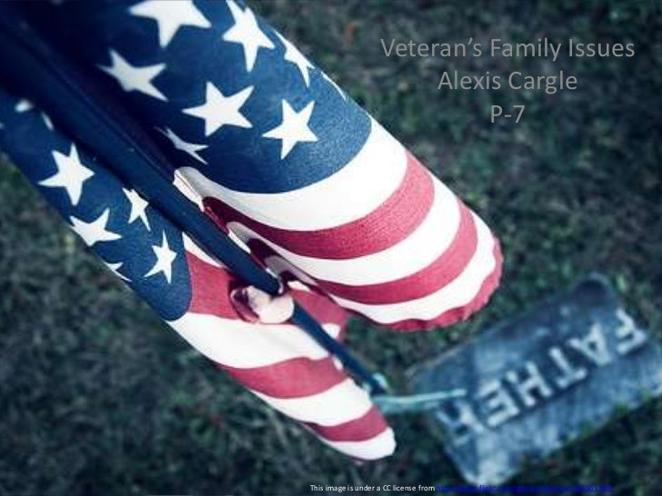 Veteran's Family Issues<br />Alexis Cargle<br />P-7<br />This image is under a CC license from http://www.flickr.com/photo...