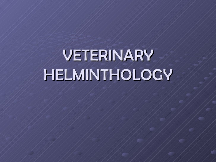VETERINARY HELMINTHOLOGY