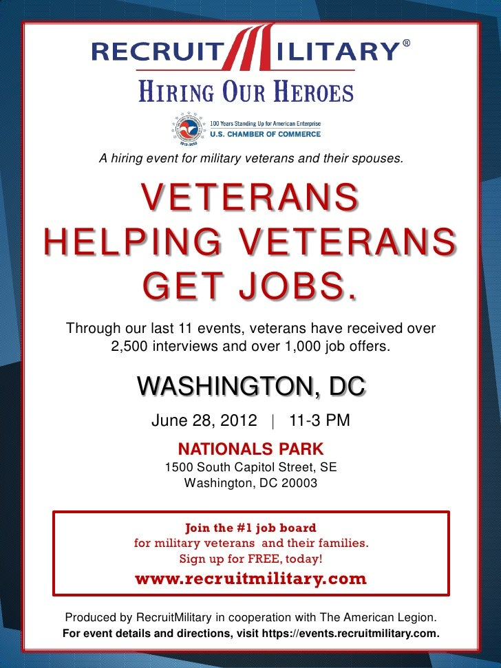 A hiring event for military veterans and their spouses.    VETERANSHELPING VETERANS    GET JOBS.Through our last 11 events...
