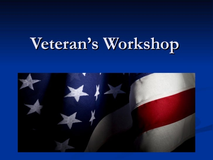Veteran's Workshop