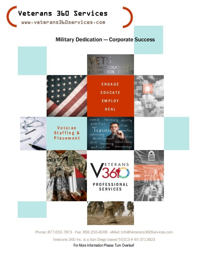 P R O F E S S I O N A L S E R V I C E S V e t e r a n S t a f f i n g & P l a c e m e n t Veterans 360 Services www.vetera...