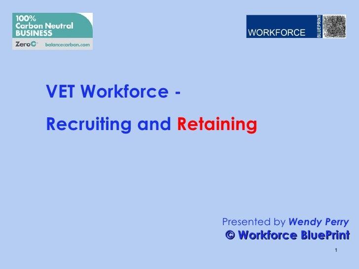 VET workforce recruiting and retaining v0.1 17.6.12 wp