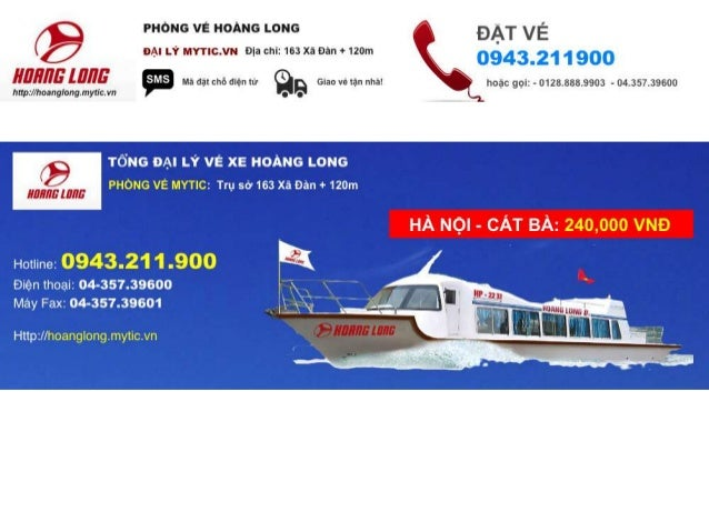 Vé trọn gói Hà Nội Cát Bà – xe Hoàng Long Khởi hành hằng ngày lúc 5:20′, 7:20′, 11:20′, 13:20′ tại Bến xe Lương Yên. (Địa ...