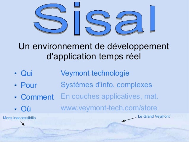 Un environnement de développement d'application temps réel Le Grand Veymont Veymont technologie Systèmes d'info. complexes...