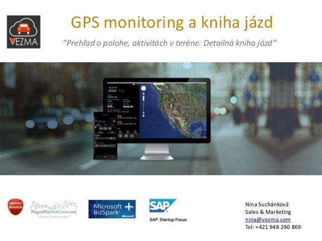 """GPS monitoring a kniha jázd """"Prehľad o polohe, aktivitách v teréne. Detailná kniha jázd""""  Tracking business on the go  Apr..."""