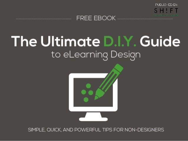 The Ultimate D.I.Y Guide to Effective eLearning Design By: Karla Gutiérrez Karla Gutiérrez is the Head of Inbound Marketin...