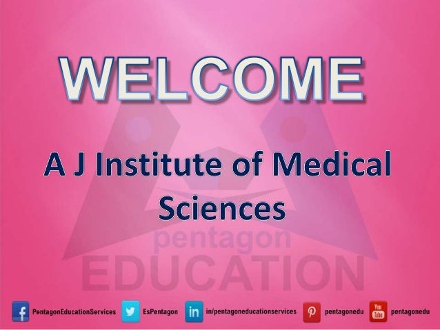 A J Institute of Medical Science One of the most reputed colleges in Karnataka, A J Institute of Medical Sciences is a Pri...
