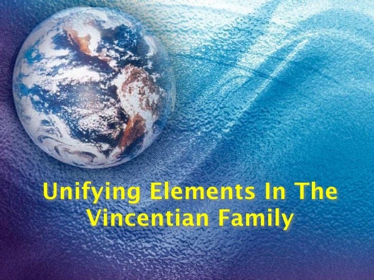 Unifying Elements In The    Vincentian Family