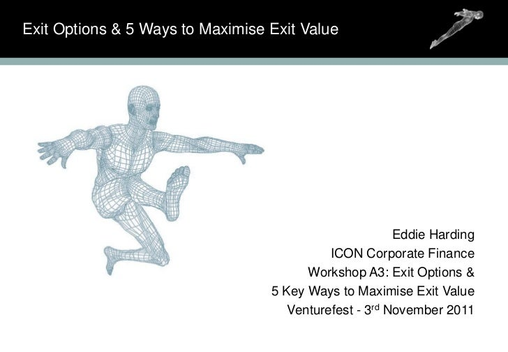 Exit Options & 5 Ways to Maximise Exit Value                                                        Eddie Harding         ...