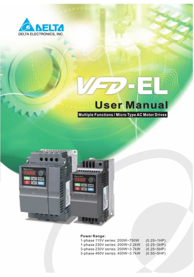 Preface Thank you for choosing DELTA's multifunction VFD-EL Series. The VFD-EL Series is manufactured with high-quality co...