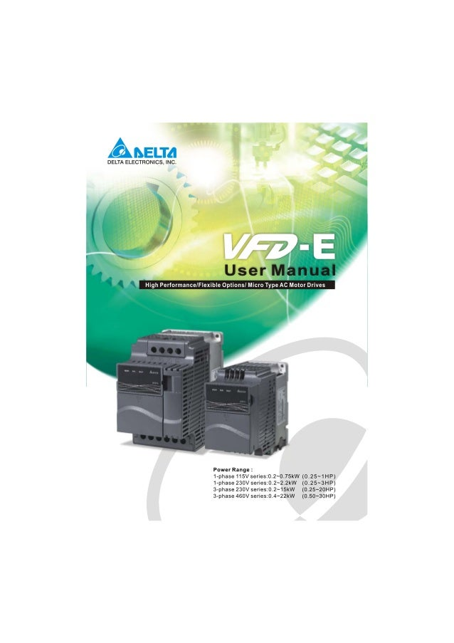Preface Thank you for choosing DELTA's high-performance VFD-E Series. The VFD-E Series is manufactured with high-quality c...