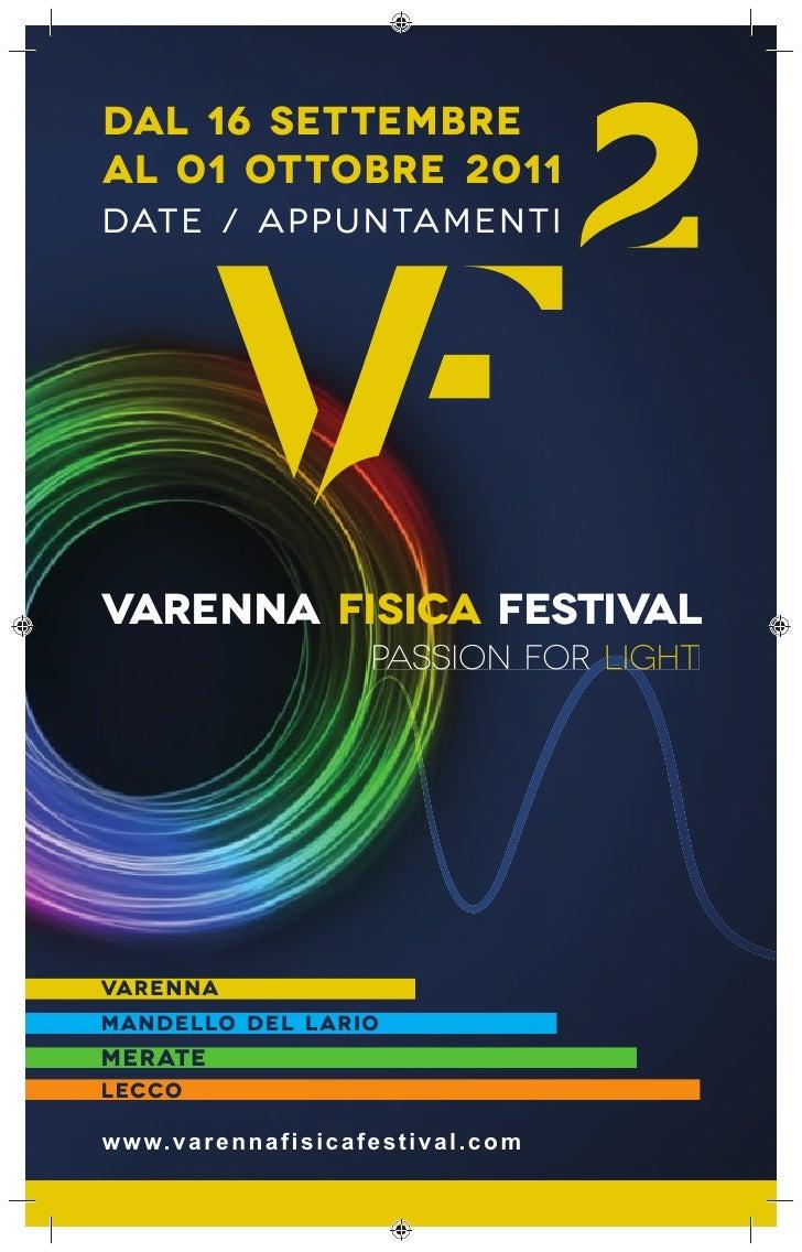 DAL 16 SETTEMBREAL 01 OTTOBRE 2011DATE / APPUNTAMENTIVARENNA FISICA FESTIVAL                                   Passion for...