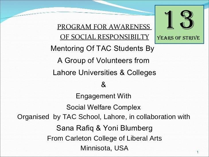 <ul><li>PROGRAM FOR AWARENESS  </li></ul><ul><li>OF SOCIAL RESPONSIBILTY </li></ul><ul><li>Mentoring Of TAC Students By  <...