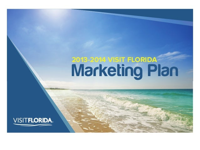 Marketing Plan 2013-2014 VISIT FLORIDA