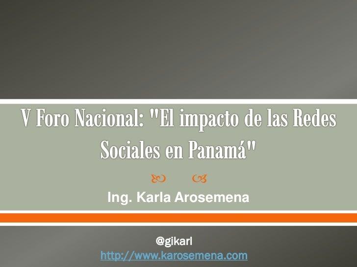        Ing. Karla Arosemena          @gikarlhttp://www.karosemena.com