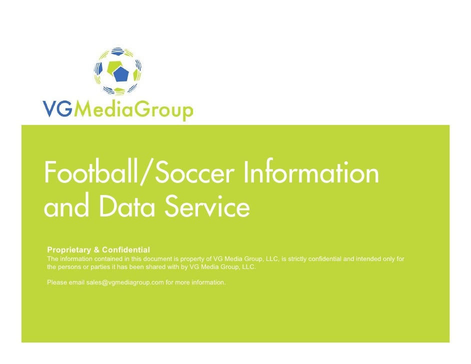 Football/Soccer Information  and Data Service   Proprietary & Confidential   The information contained in this document is...