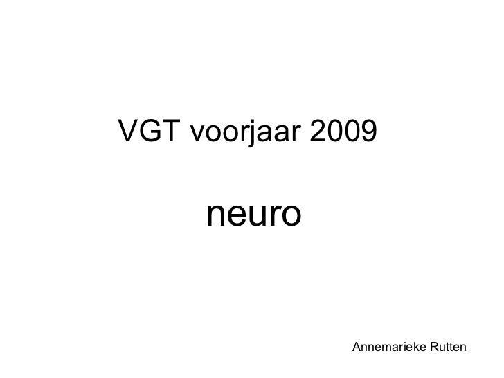 VGT voorjaar 2009 neuro Annemarieke Rutten