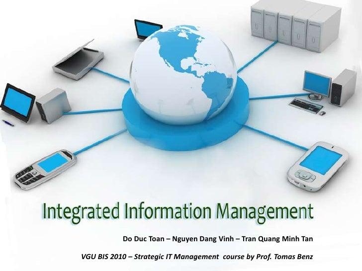 Do Duc Toan – Nguyen Dang Vinh – Tran Quang Minh TanVGU BIS 2010 – Strategic IT Management course by Prof. Tomas Benz