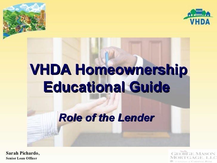VHDA Homeownership Educational Guide  Role of the Lender