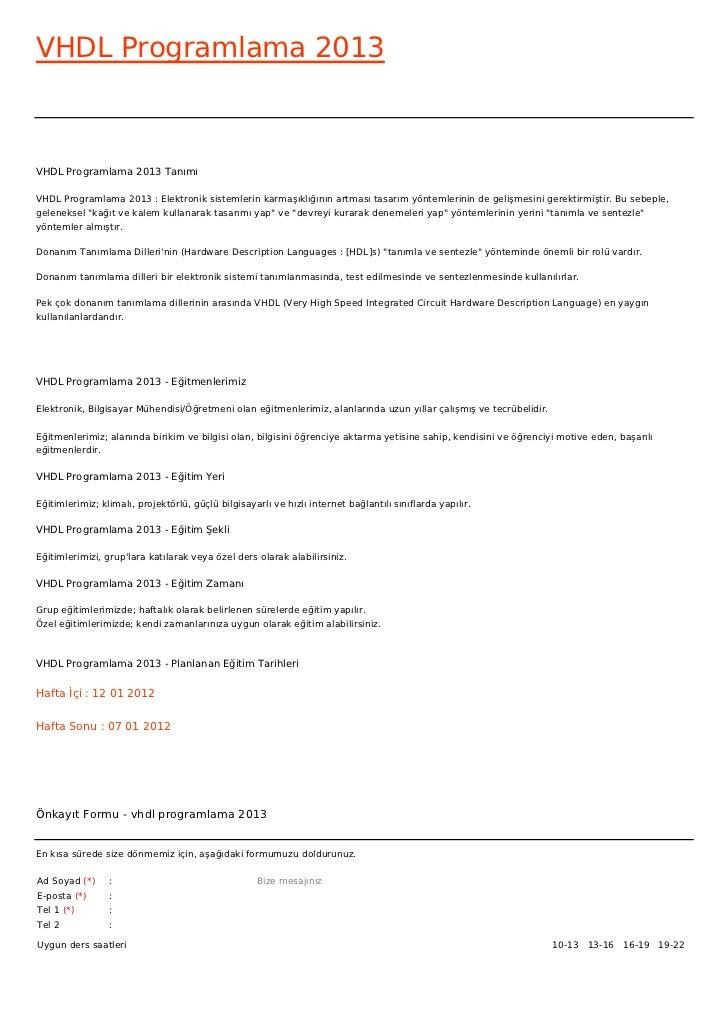 VHDL Programlama 2013VHDL Programlama 2013 TanımıVHDL Programlama 2013 : Elektronik sistemlerin karmaşıklığının artması ta...
