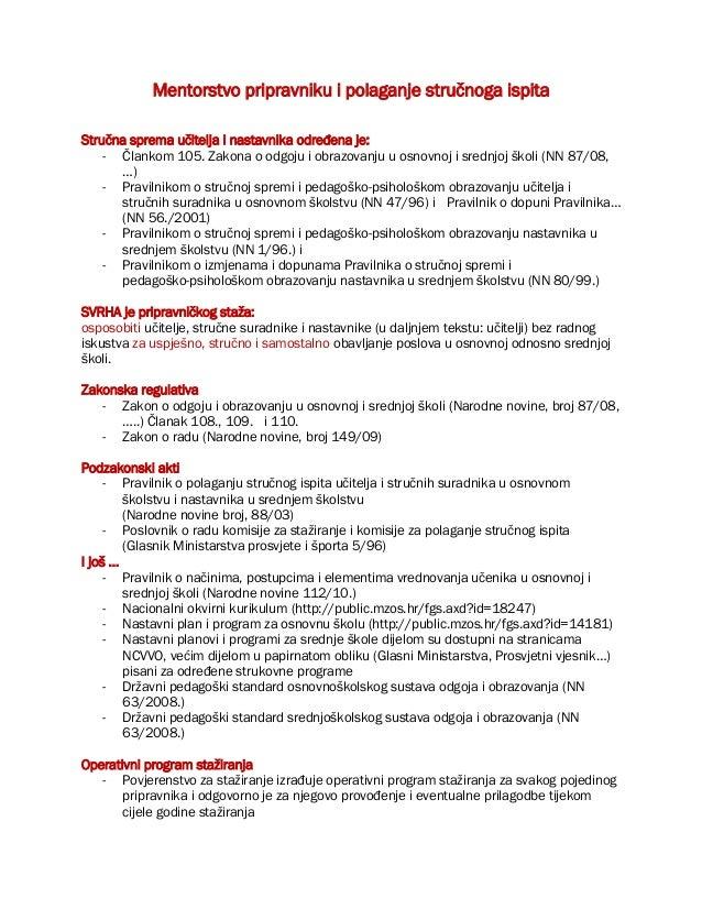 Mentorstvo pripravniku i polaganje stručnoga ispita Stručna sprema učitelja i nastavnika određena je: - Člankom 105. Zakon...