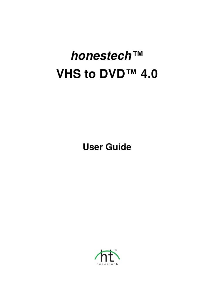 honestech™ VHS to DVD™ 4.0        User Guide