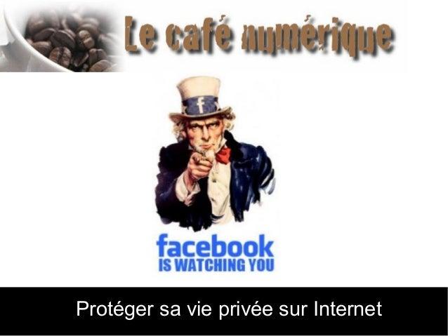 Protéger sa vie privée sur Internet