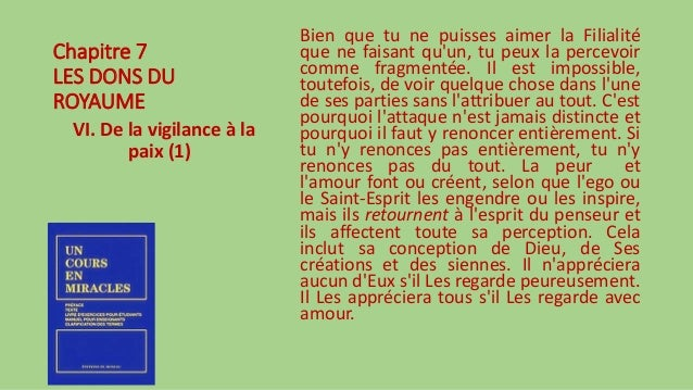Chapitre 7 LES DONS DU ROYAUME VI. De la vigilance à la paix (1) Bien que tu ne puisses aimer la Filialité que ne faisant ...
